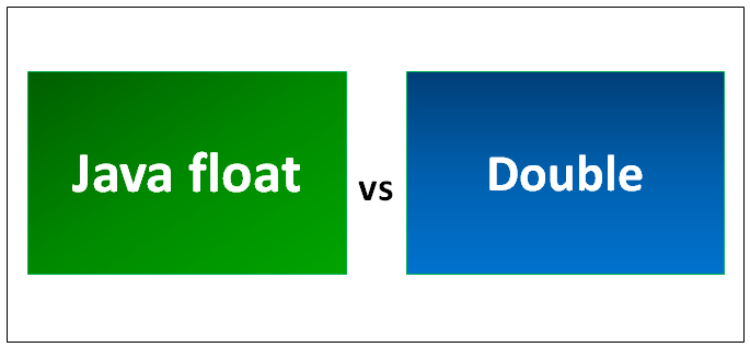Difference Between Float and Double in Java
