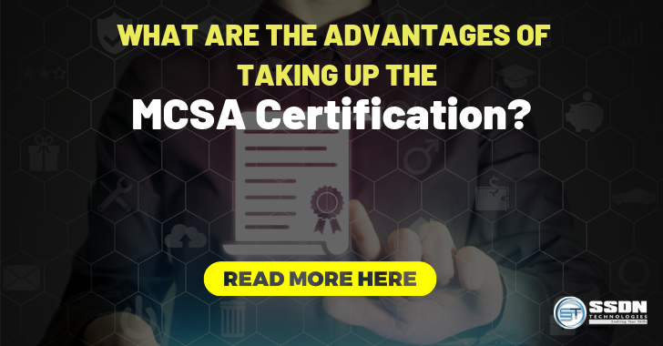 What Are The Advantages of Taking Up The MCSA Certification
