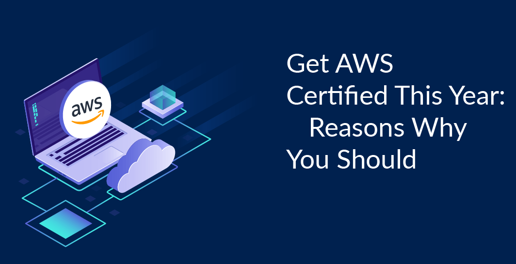 Top Reasons Why You Should Choose AWS Certification
