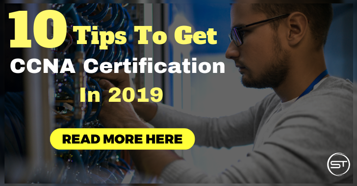 10 Tips To Get CCNA Certification In 2019