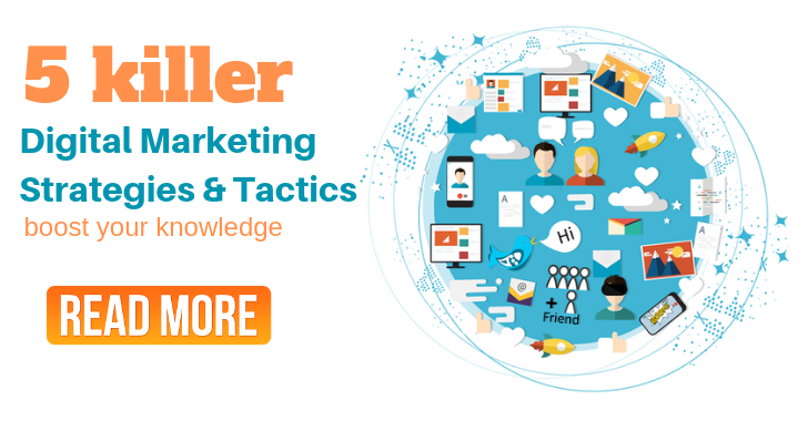 5 killer Digital Marketing Strategies & Tactics