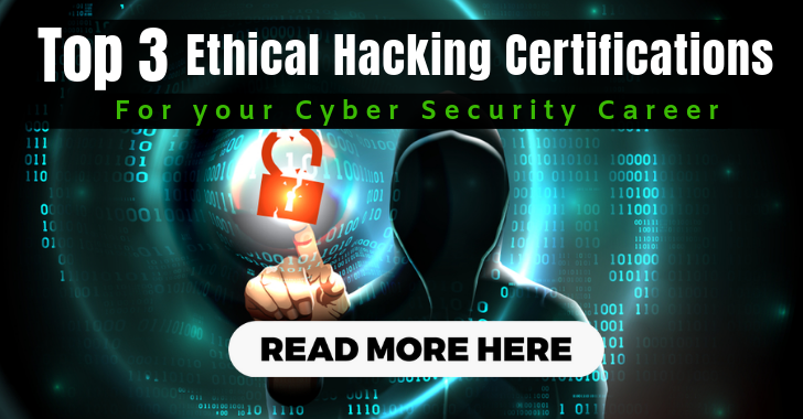 Top 3 Ethical Hacking Certifications For your Cyber Security Career