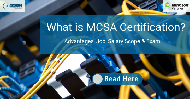 What is MCSA Certification - Advantages, Job, Salary Scope & Exam