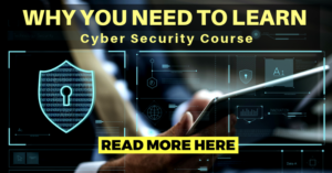 Why You Need To Learn Cyber Security Course