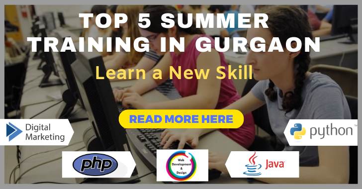 Top 5 Summer Training in Gurgaon - Learn a New Skill
