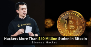 Hackers More Than $40 Million Stolen in Bitcoin - Binance Hacked