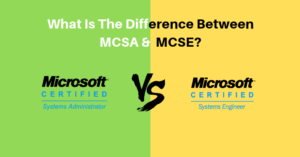 Difference Between MCSA & MCSE_