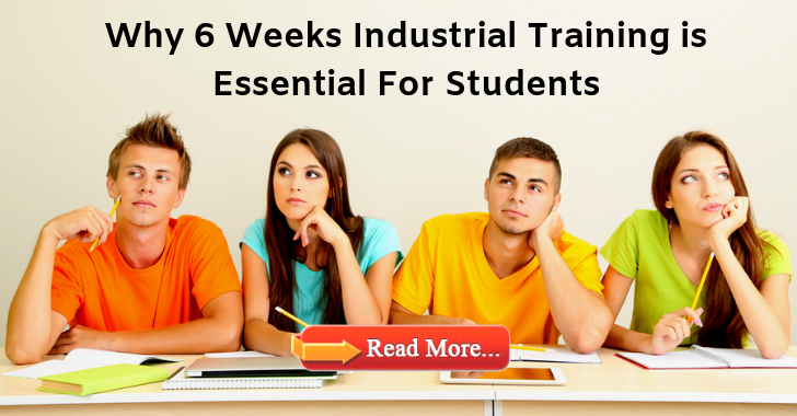 Why 6 Weeks Industrial Training Is Essential For Students