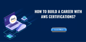 How to Build a Career with AWS Certifications?