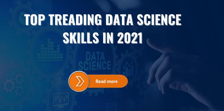 Top Treading Data Science Skills in 2021