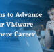 Reasons to Advance Your VMware VSphere Career